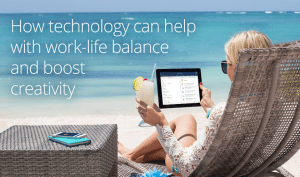 How technology can help with work-life balance and boost creativity