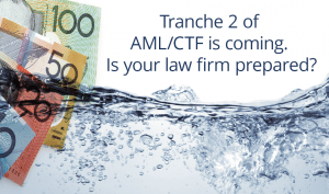 Tranche 2 of AML/CTF is coming. Is your law firm prepared?